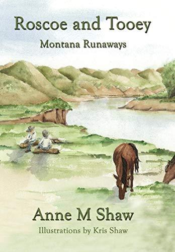 Roscoe and Tooey, Montana Runaways: Anne M. Shaw