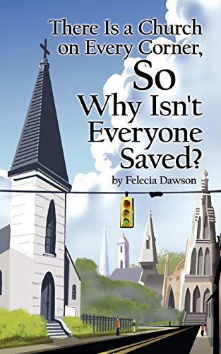 9781434341945: There Is a Church on Every Corner, So Why Isn't Everyone Saved?