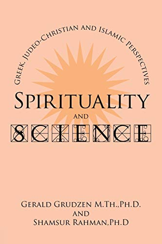 Spirituality and Science Greek, Judeo-Christian and Islamic Perspectives: Gerald Grudzen