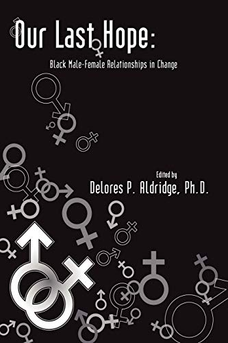 9781434342850: Our Last Hope: Black Male-Female Relationships in Change