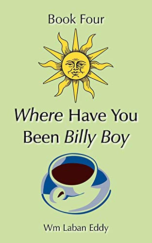 Where have you been Billy Boy Book Four: William Eddy