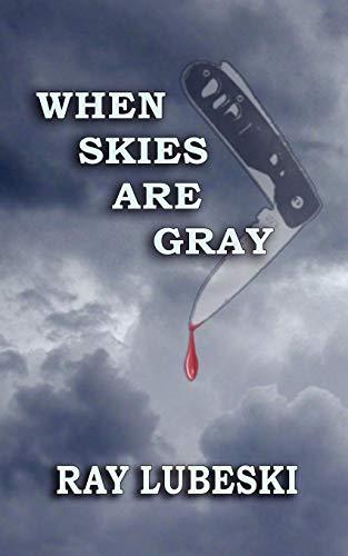When Skies are Gray: Lubeski, Raymond