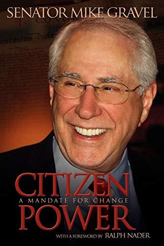 Citizen Power: A Mandate for Change: Gravel, Mike
