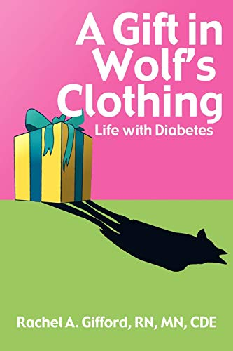 9781434343338: A Gift in Wolf's Clothing: Life With Diabetes