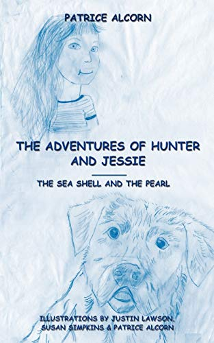 The Adventures of Hunter and Jessie: The: Patrice Alcorn
