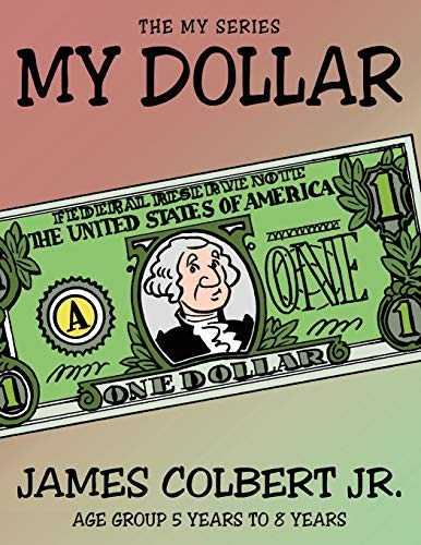 The My Series: My Dollar: James Colbert Jr