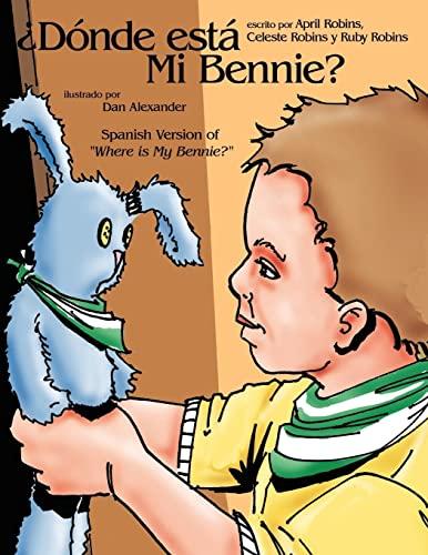 Dnde Est Mi Bennie?: Spanish Version of Where Is My Bennie?: Rebecca Grimes