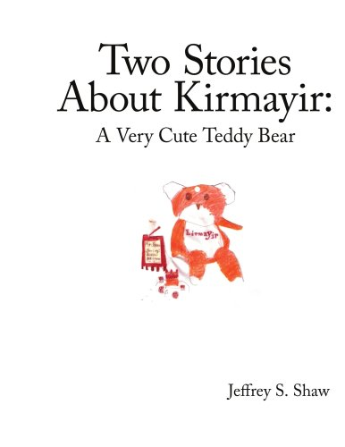 Two Stories About Kirmayir:: A Very Cute Teddy Bear (1434345394) by Jeffrey Shaw