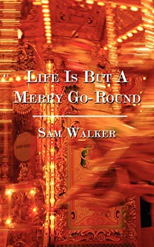 Life Is But A Merry Go-Round: Sameer Khanwalker