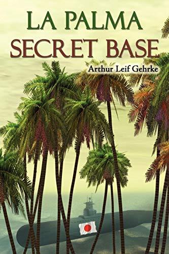 La Palma Secret Base: Arthur Leif Gehrke