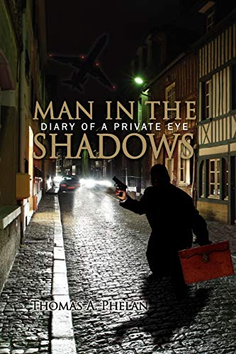 9781434346711: Man In The Shadows: Diary Of A Private Eye