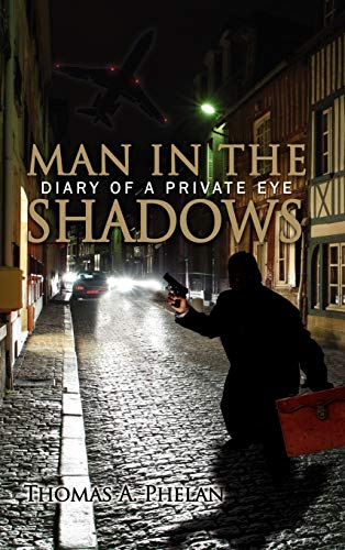9781434346728: MAN IN THE SHADOWS: DIARY OF A PRIVATE EYE
