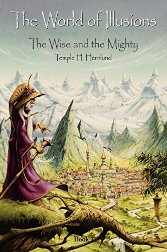 9781434347091: The World of Illusions: The Wise and the Mighty