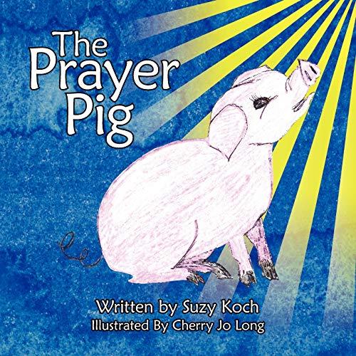 The Prayer Pig: Sally Koch