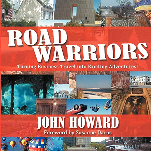 9781434347916: Road Warriors: Turning Business Travel into Exciting Adventures!