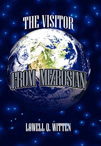 The Visitor from Mizrosian: LOWELL Q. WITTEN