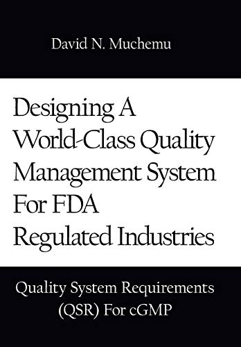 9781434348722: Designing a World-Class Quality Management System for FDA Regulated Industries: Quality System Requirements (Qsr) for Cgmp