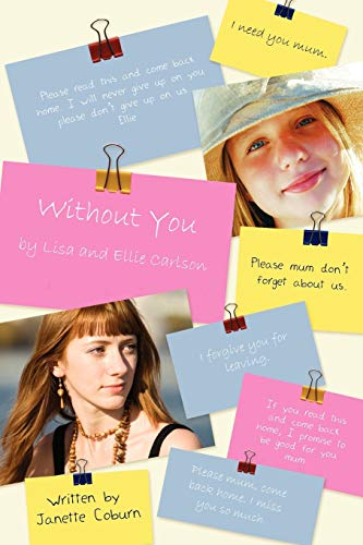 Without You: By Lisa and Ellie Carlson: Coburn, Janette