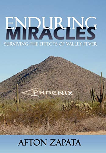 Enduring Miracles: Surviving the Effects of Valley Fever: Afton Zapata