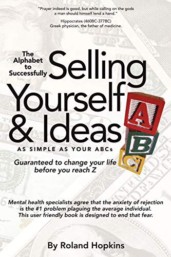 The Alphabet to Successfully Selling Yourself Ideas: Roland Hopkins
