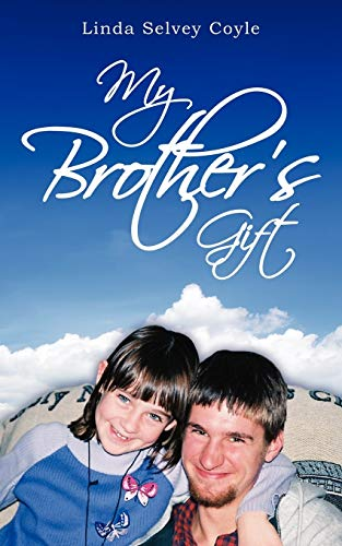My Brother s Gift (Paperback): Linda Selvey Coyle