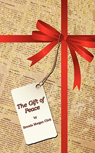 The Gift of Peace: Click, Brenda
