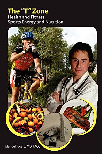 """The """"T""""Zone Health And Fitness: Sports Energy and Nutrition: Manuel F Forero"""
