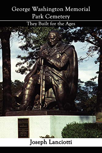 George Washington Memorial Park Cemetery: They Built for the Ages: Joseph Lanciotti