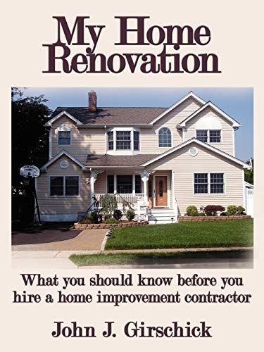 9781434351357: My Home Renovation: What you should know before you hire a home improvement contractor