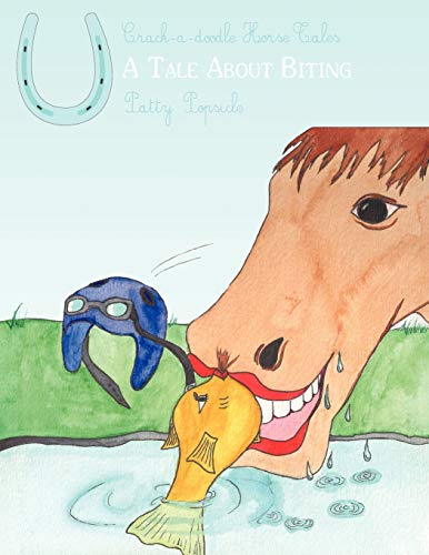 9781434351579: Crack-a-doodle Horse Tales: A Tale About Biting