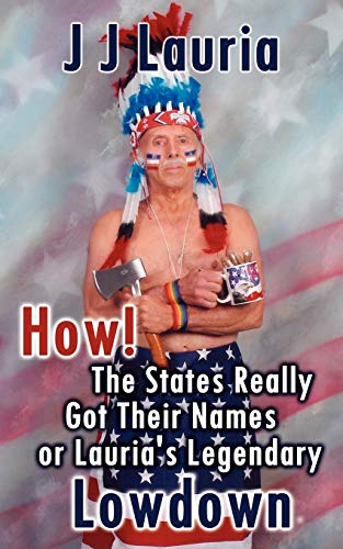 How! the States Really Got Their Names: J. J. Lauria