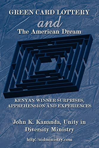 9781434353894: GREEN CARD LOTTERY and The American Dream: KENYAN WINNER SURPRISES, APPREHENSION AND EXPERIENCES