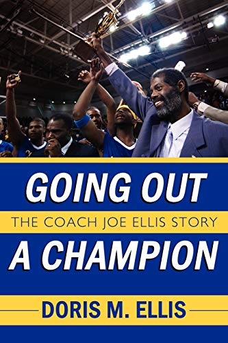 9781434354815: Going Out a Champion: The Coach Joe Ellis Story
