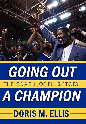 9781434354822: Going Out a Champion: The Coach Joe Ellis Story