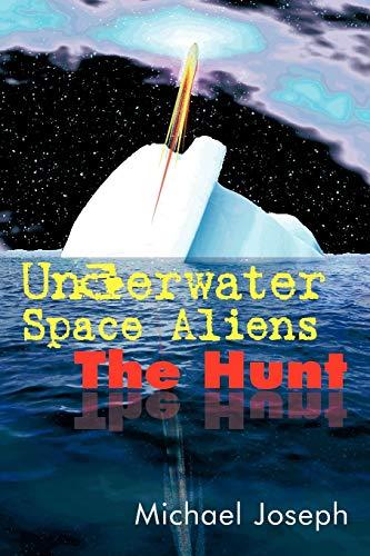 9781434354884: Underwater Space Aliens: The Hunt