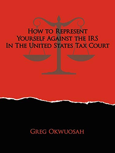 9781434355386: How to Represent Yourself Against the IRS in the United States Tax Court