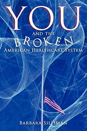 9781434356055: You and the Broken American Healthcare System