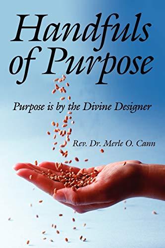 9781434357359: Handfuls of Purpose: Purpose is by the Divine Designer