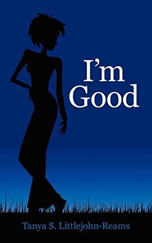 9781434357373: I'm Good