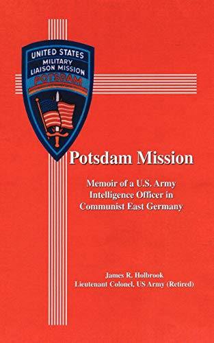 9781434357434: Potsdam Mission: Memoir of a U.S. Army Intelligence Officer in Communist East Germany
