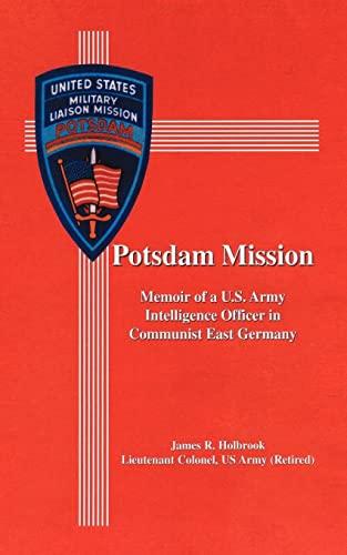 9781434357434: Potsdam Mission: Memoir of a U.S. Army Intelligence Officer in Communist East Germany