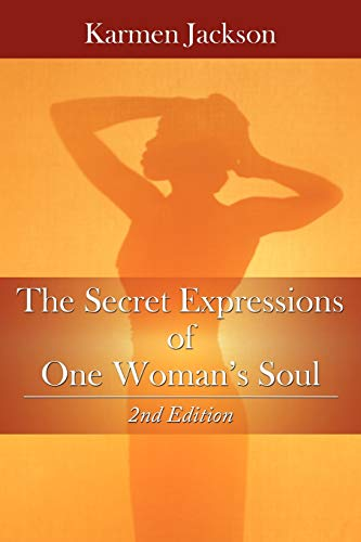 The Secret Expressions of One Womans Soul 2nd Edition: Karmen Jackson