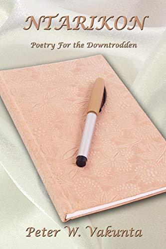 9781434357670: Ntarikon: Poetry For the Downtrodden