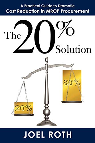 9781434357762: The 20% Solution: A Practical Guide To Dramatic Cost Reduction In MROP Procurement
