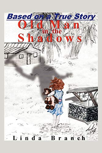 Old Man in the Shadows: Linda Branch