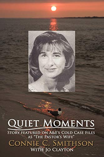 """9781434358080: Quiet Moments: Story featured on A&E's Cold Case Files as """"The Pastor's Wife"""""""
