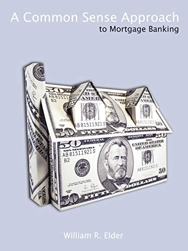 9781434359056: A Common Sense Approach to Mortgage Banking
