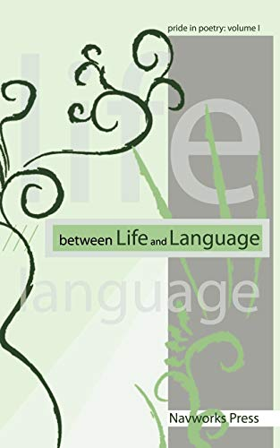 9781434359162: Between Life and Language: Pride in Poetry Volume I