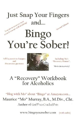9781434359650: Just Snap Your Fingers and...Bingo You're Sober!: A