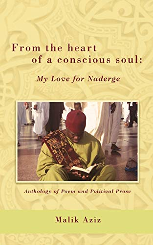 From the Heart of a Conscious Soul: My Love for Naderge: Malik Aziz